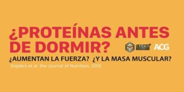 ¿PROTEÍNAS ANTES DE DORMIR?